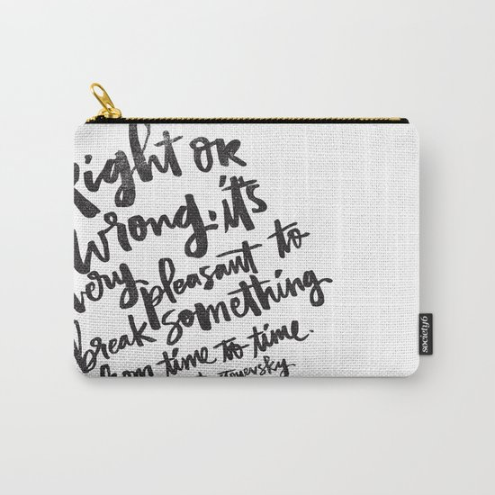break something Carry-All Pouch