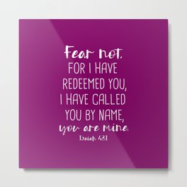 Isaiah 43:1 Fear Not I Have Redeemed You Metal Print