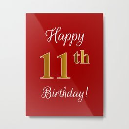 """Elegant """"Happy 11th Birthday!"""" With Faux/Imitation Gold-Inspired Color Pattern Number (on Red) Metal Print"""