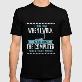 Computer Geek Design: Tech Support I Computer Starts Working T-shirt
