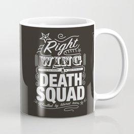 Right Wing Death Squad 6 Coffee Mug