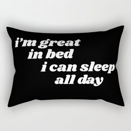 I'm great in bed Rectangular Pillow
