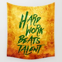 work hard Wall Tapestries featuring Hard Work Beats Talent  by Stoian Hitrov - Sto