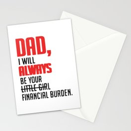 Dad I will always be your little girl financial burden Stationery Cards