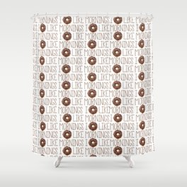 I Donut Like Mornings Shower Curtain