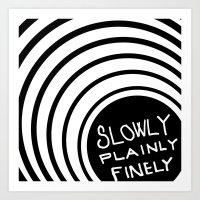 slowly Art Print