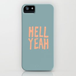 Hell Yeah (Blue) iPhone Case