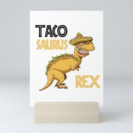 Taco Saurus Rex Mexican T-Rex Mini Art Print
