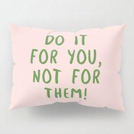 Do it! Pillow Sham