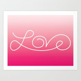 Love calligraphy print - Pink gradient with white print Art Print