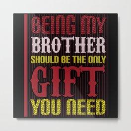 Brother Gift Metal Print