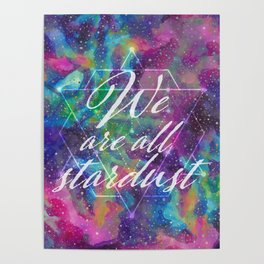 We Are All Stardust Watercolor Sacred Geometry Poster
