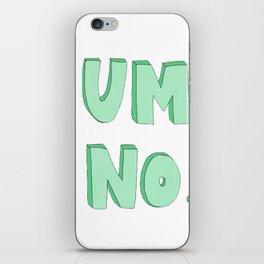 Um, NO! Tumblr Design iPhone Skin