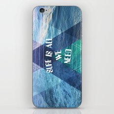 SURF IS ALL  WE NEED  iPhone & iPod Skin