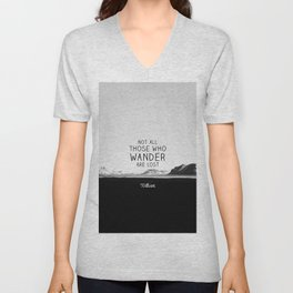 Not All Who Wander Are Lost... Unisex V-Neck