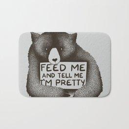 Feed Me And Tell Me I'm Pretty Bear Bath Mat