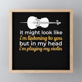 Im Playing My Violin Violin Musicians Music Framed Mini Art Print