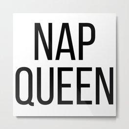 Nap Queen Metal Print