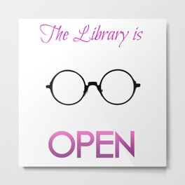 The Library is OPEN, b*tch! Metal Print