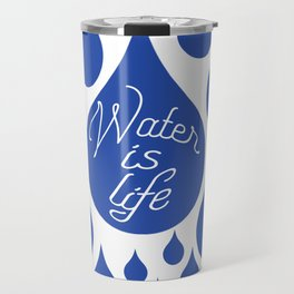 Water is Life Travel Mug