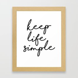 Keep Life Simple Black and White Typography Print Beautiful Inspirational Happy Life Quote Framed Art Print