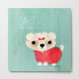 Paris the spoiled dog Metal Print