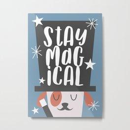 Magician Dog Stay Magical Metal Print