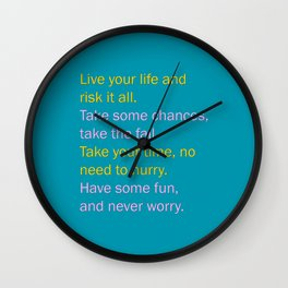 Live your life, and risk it all Wall Clock