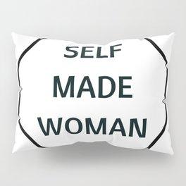 SELF MADE WOMAN Pillow Sham