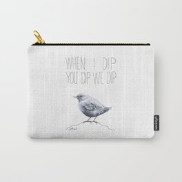 When I Dip You Dip We Dip Carry-All Pouch