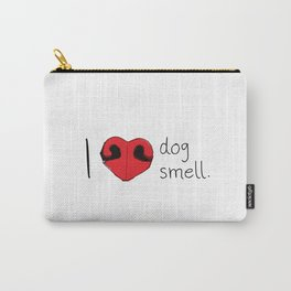 I Love Dog Smell. Dog Nose Carry-All Pouch