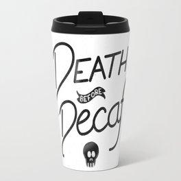 Death Before Decaf (White) Travel Mug