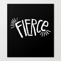 fierce Canvas Prints featuring Fierce! by Leiah