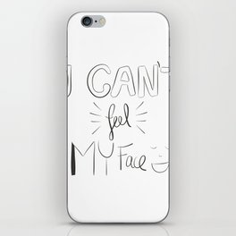 I can't feel my face iPhone Skin