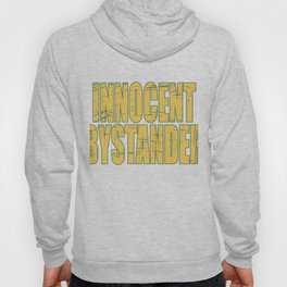 """Makes a great gift for your family and friends! Creative tee with text """"Innocent Bystander""""!  Hoody"""