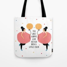 You girls always look better with a little color Tote Bag