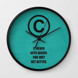 Lab No. 4 - It Never Gets Easier, You Just Get Better Corporate Start-up Quotes Poster Wall Clock