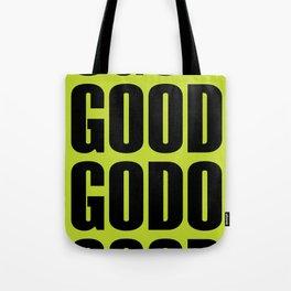O God Good Go Do Good Tote Bag