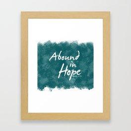 Abound In Hope Framed Art Print