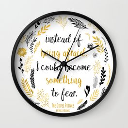 The Cruel Prince Quote Holly Black V2 Wall Clock