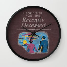 Handbook For The Recently Deceased Wall Clock