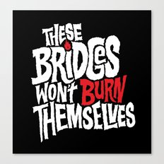 Burning Bridges Canvas Print