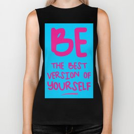 Be the best version of yourself Biker Tank