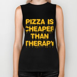 Independence With Pizza. Get up, get better, get here! Eating Pizza is Cheaper than Therapy Foods Biker Tank