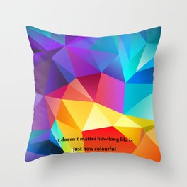 life is colourful Throw Pillow