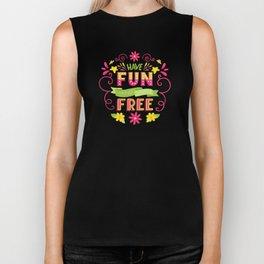 Have Fun And Be Free Biker Tank