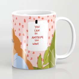 You can do everything you want Coffee Mug