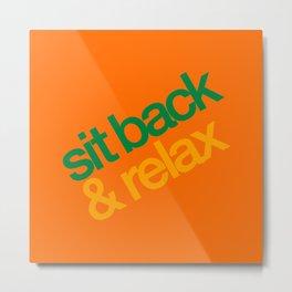 Sit Back & Relax - Citrus Metal Print