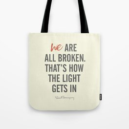 Ernest Hemingway quote, we are all broken, motivation, inspiration, character, difficulties, over Tote Bag