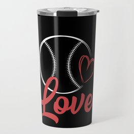 Baseball Love Player Fun Shirt Gift Fan Travel Mug